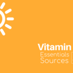 Essentials of Vitamin D: Sources and Food to Have