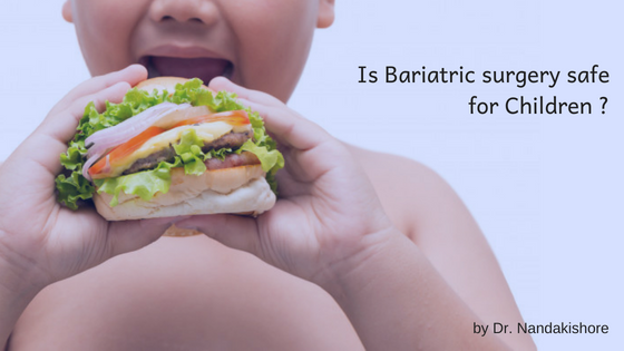 Obesity in Children - Is Bariatric Surgery Safe for Kids?