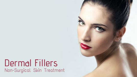 Dermal Fillers- Non Surgical Skin Treatment
